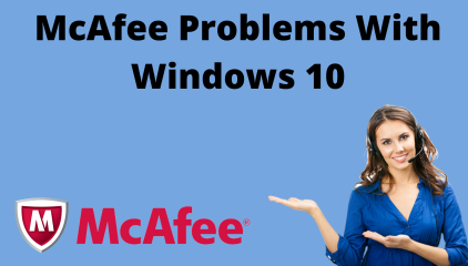 What are the Common McAfee Antivirus Problems?